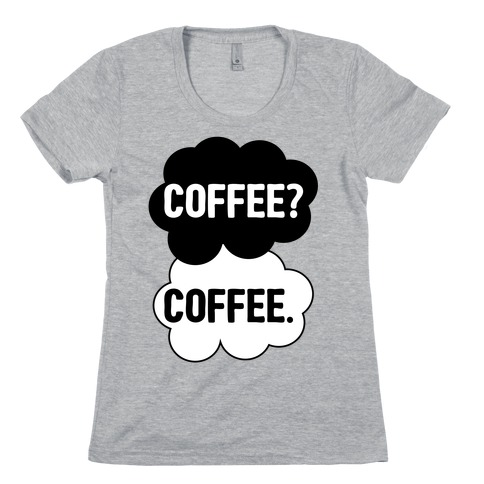 The Fault In Our Coffee Womens T-Shirt
