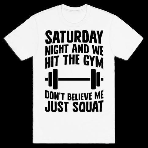 Don't Believe Me Just Squat Mens T-Shirt