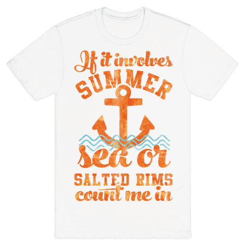 If it Involves Summer Sea or Salted Rims Count Me In Mens T-Shirt