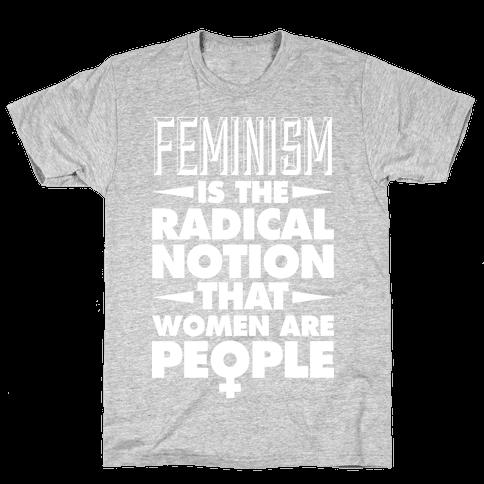 FEMINISM: A Radical Notion Mens T-Shirt