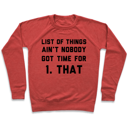 List of Things Ain't Nobody Got Time For Pullover