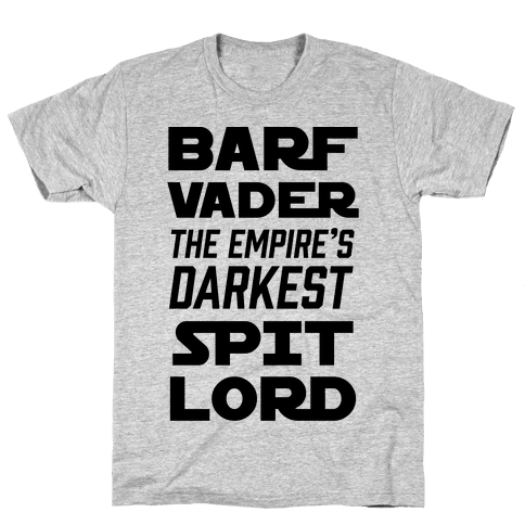 Barf Vader The Empire's Darkest Spit Lord Mens T-Shirt