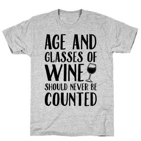 Age And Glasses Of Wine Should Never Be Counted