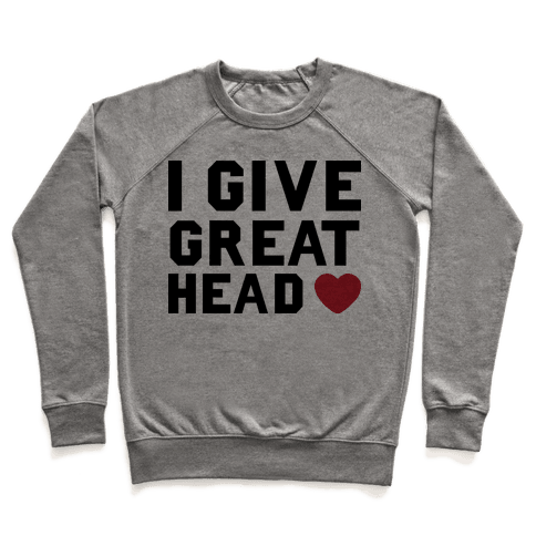 I Give Great Head Pullover