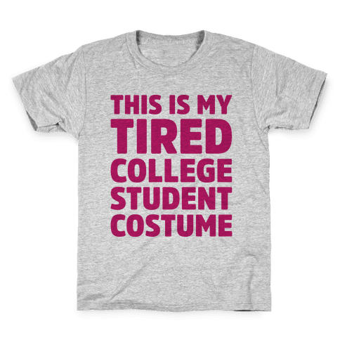 This Is My Tired College Student Costume Kids T-Shirt