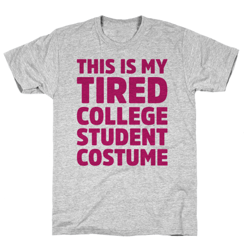 This Is My Tired College Student Costume Mens T-Shirt