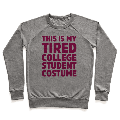 This Is My Tired College Student Costume Pullover