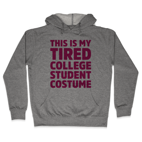 This Is My Tired College Student Costume Hooded Sweatshirt