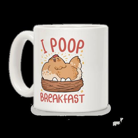 I Poop Breakfast Coffee Mug