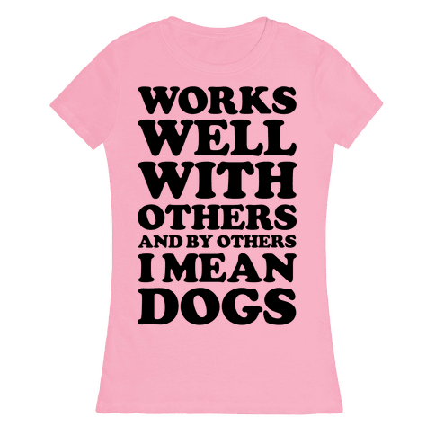 By Others I Mean Dogs Womens T-Shirt