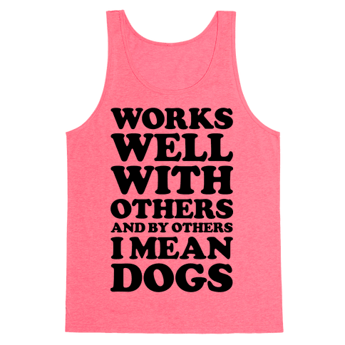 By Others I Mean Dogs Tank Top