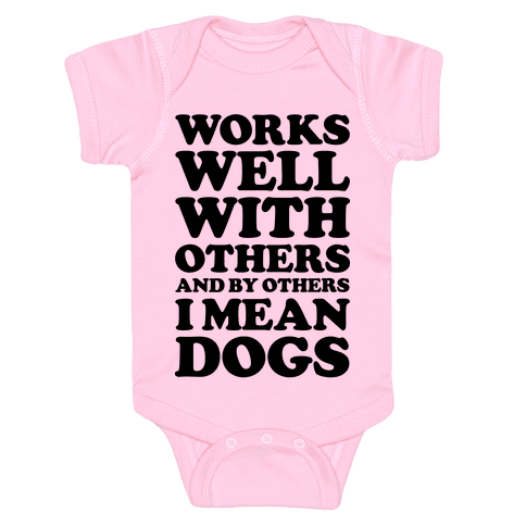 By Others I Mean Dogs Baby Onesy