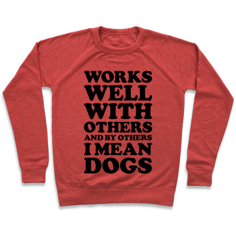 By Others I Mean Dogs Pullover