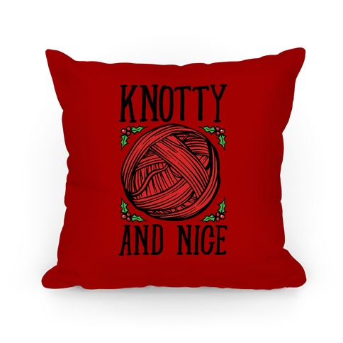 Knotty and Nice Yarn Parody Pillow