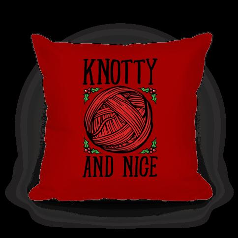 Knotty and Nice Yarn Parody Pillow