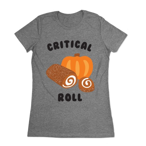 Critical Pumpkin Roll Womens T-Shirt