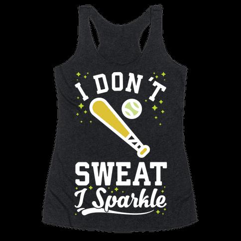 I Don't Sweat I Sparkle Softball Racerback Tank Top