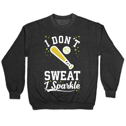 I Don't Sweat I Sparkle Softball Pullover