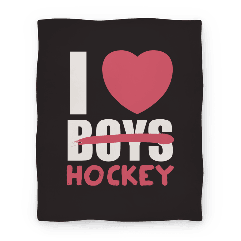 I Love Hockey More Than Boys Blanket