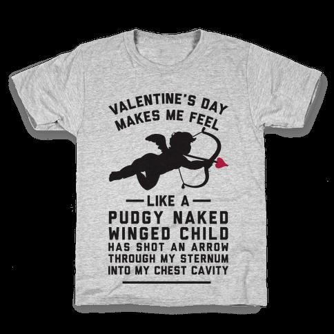 Valentine's Day Makes Me Feel Like I Got Shot Kids T-Shirt