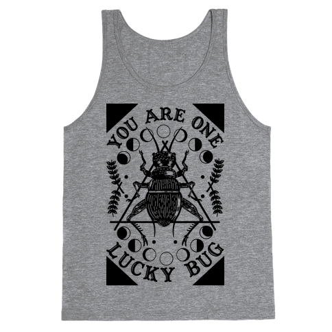 You are One Lucky Bug Tank Top