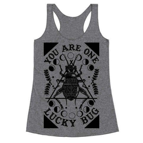You are One Lucky Bug Racerback Tank Top