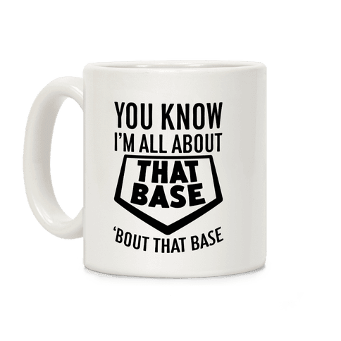 I'm All About That Base Coffee Mug
