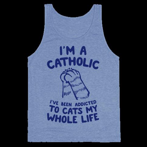 I'm a Catholic Tank Top