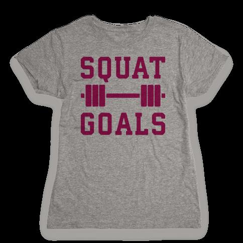 Squat Goals Womens T-Shirt