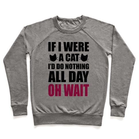 If I Were A Cat Pullover