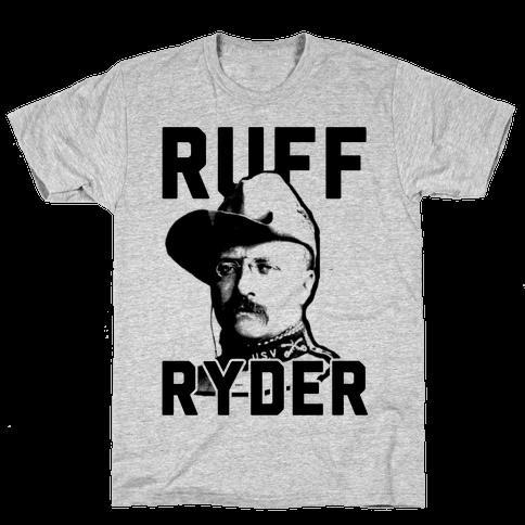 Ruff Ryder Theodore Roosevelt Mens T-Shirt