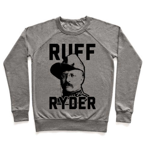 Ruff Ryder Theodore Roosevelt Pullover