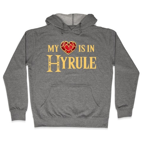 My (Heart) is in Hyrule Hooded Sweatshirt