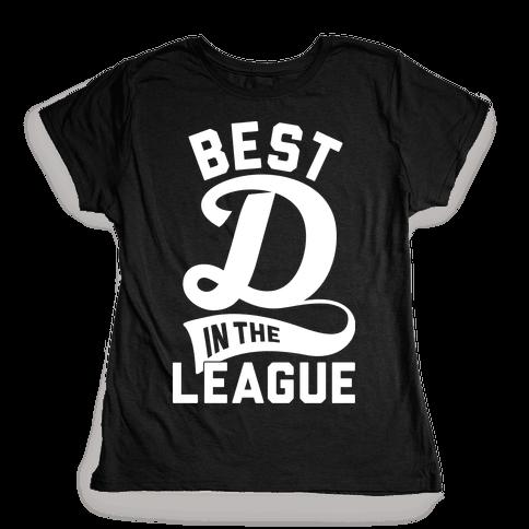 Best D In The League Womens T-Shirt