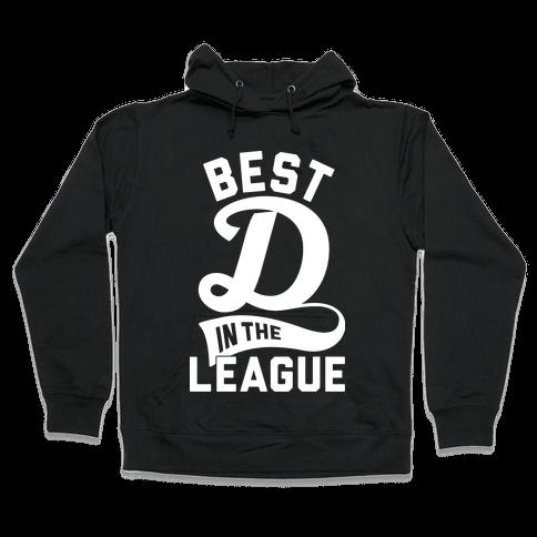 Best D In The League Hooded Sweatshirt