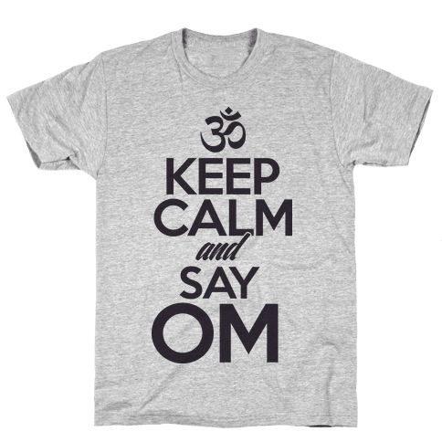Keep Calm And Say OM Mens T-Shirt