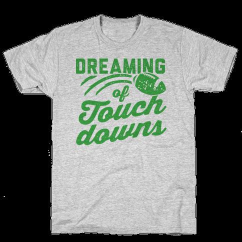 Dreaming Of Touchdowns Mens T-Shirt