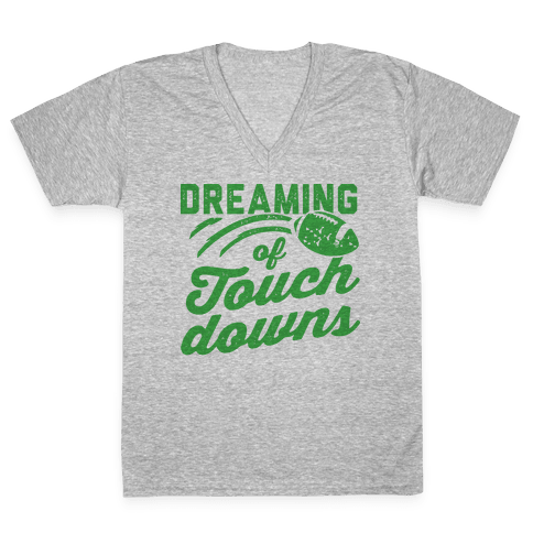 Dreaming Of Touchdowns V-Neck Tee Shirt