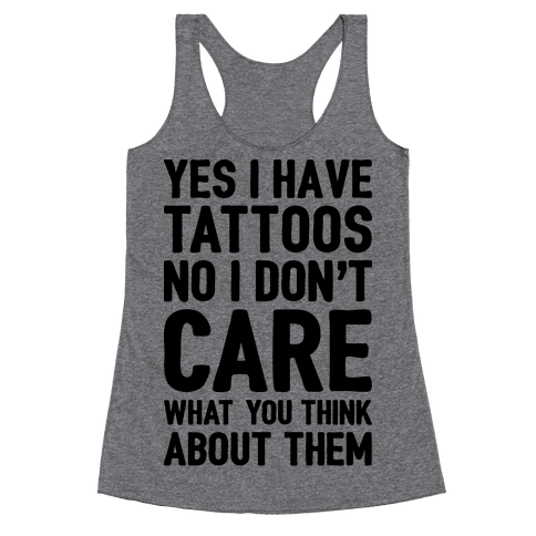 Yes I Have Tattoos Racerback Tank Top