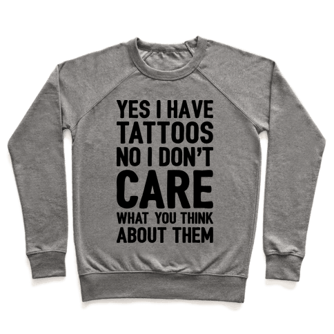 Yes I Have Tattoos Pullover