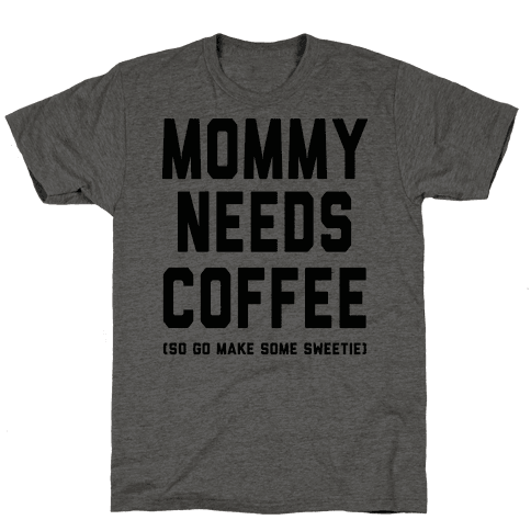 Mommy Needs Coffee