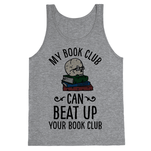 My Book Club Can Beat Up Your Book Club Tank Top