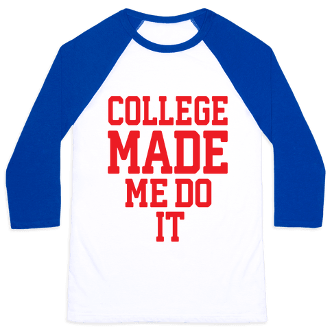 College Made Me Do It Baseball Tee