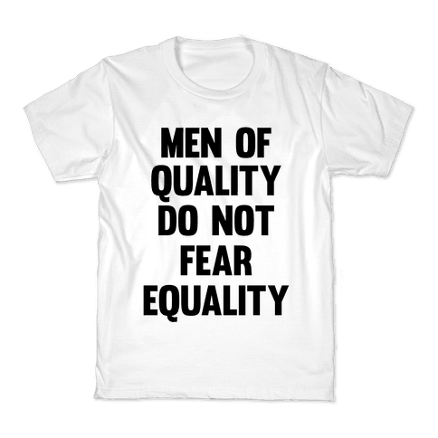 Men Of Quality Do Not Fear Equality Kids T-Shirt