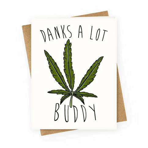 Danks A lot Buddy Greeting Card
