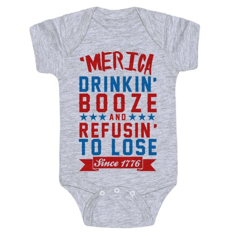 'Merica: Drinkin' Booze And Refusin' To Lose Since 1776 Baby One-Piece