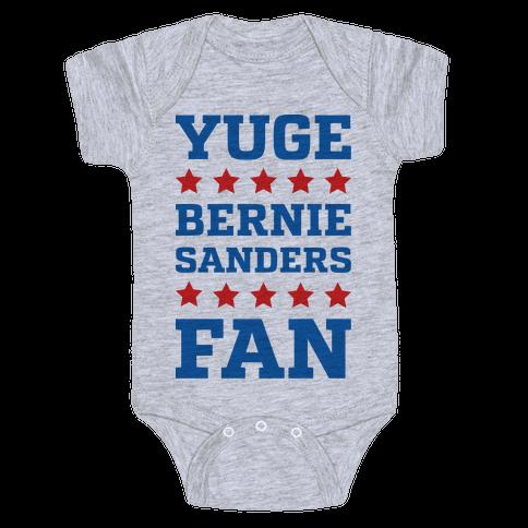 Yuge Bernie Sanders Fan Baby Onesy