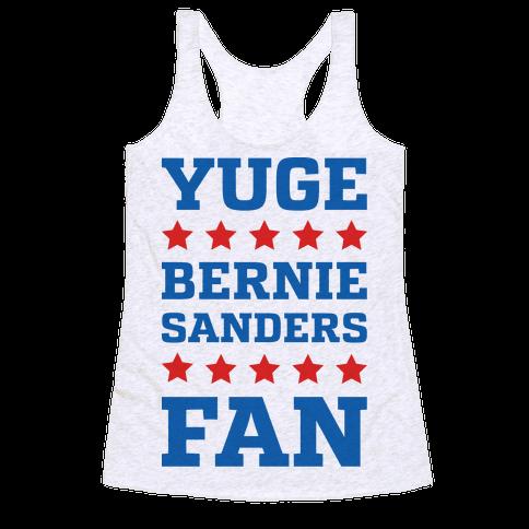 Yuge Bernie Sanders Fan Racerback Tank Top