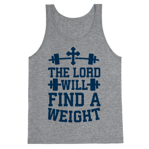 The Lord Will Find A Weight Tank Top