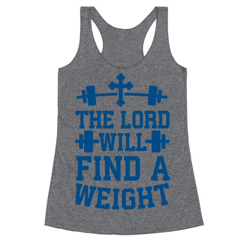 The Lord Will Find A Weight Racerback Tank Top